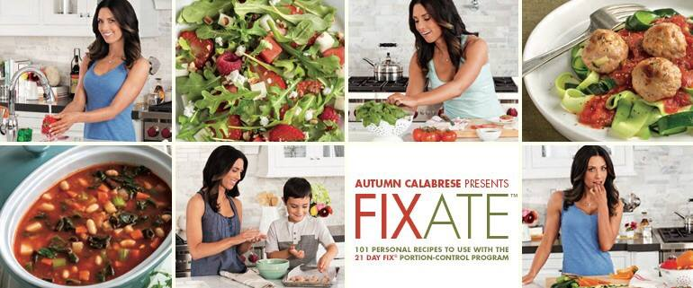 FIXate Cookbook, meal plan, meal prep, Autumn Calabrese, 21 Day Fix, portion control